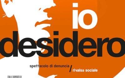 ITALIA. Io Desidero. Spettacolo di denuncia, 31 maggio a Civitanova
